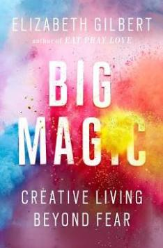 Big Magic by Elizabeth Gilbert for Writing Ritual post
