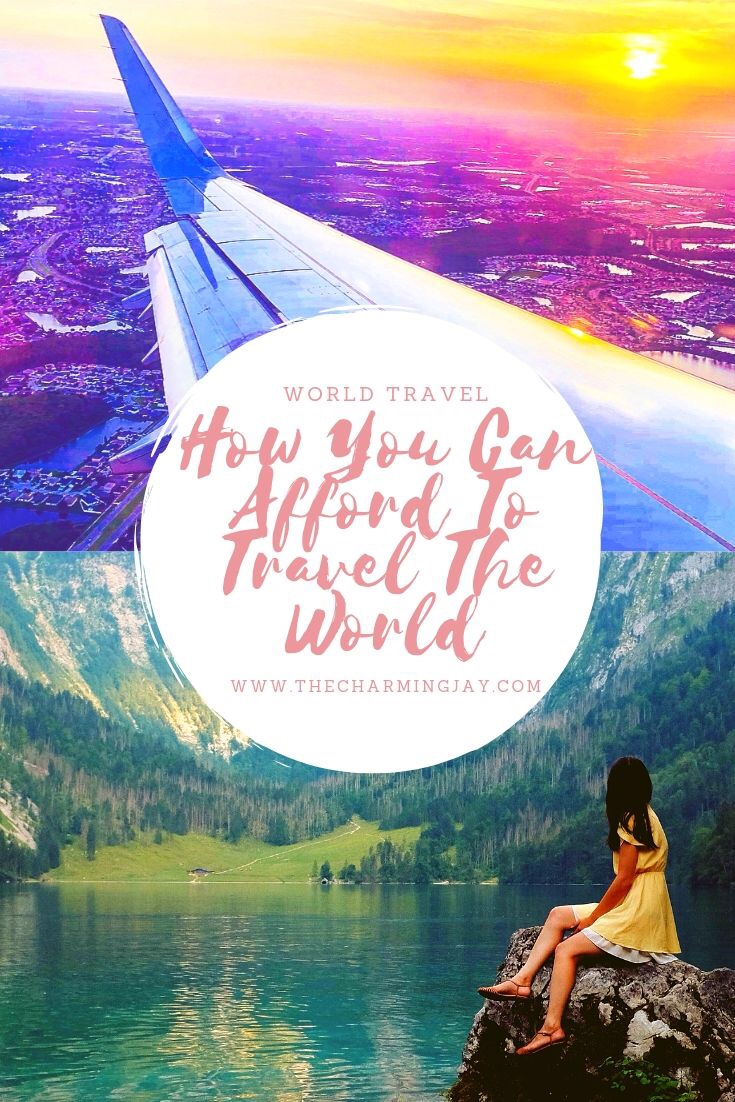 How I Can Afford To Travel The World And You Can Too