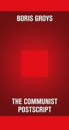 Boris Groys' Communist Postscript (2009)
