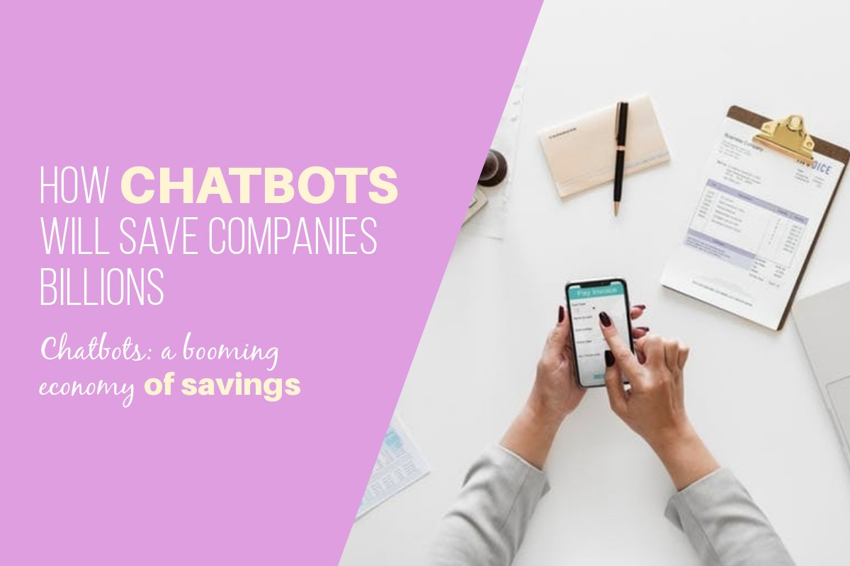 Chatbots Will Save Billions In The Banking & Finance Industries