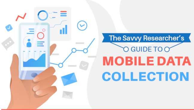 The Savvy Researcher's Guide to Mobile Data Collection (Infographic)