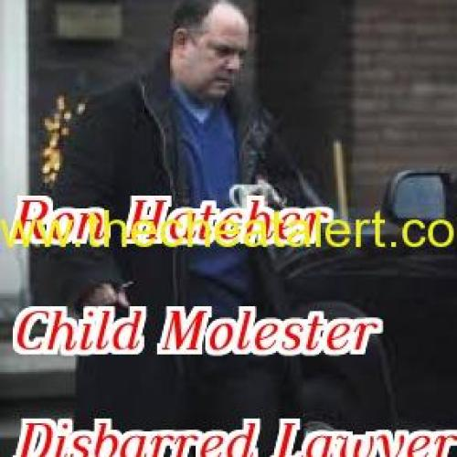 Ron Hatcher. Child Molester. Disbarred Lawyer.Toronto, Ontario, Canada.  11 CRESTVIEW Rd,  Toronto,  ON    M5N 1H3 416-489-2947 rhatcher@rogers.com