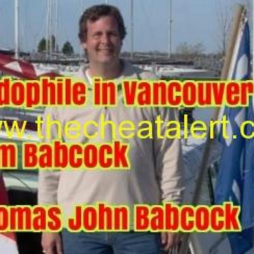 """Thomas Babcock is a Pedophile in Vancouver, BC. Canada. Tom Babcock runs a sailing school called """" At The Helm """" , that he uses to lure young boys interested in sailing. Tom Babcock starts the abuse with a game devised by Tom Babcock called Follow Me . He would move his hands around your body on the outside of your clothes, tickle you, and you would have to do the same to him. The game would keep going until his hands were 'inside your shirt or inside your underpants' and it happened regularly, if not every time. Tom Babcock would get you on the boat., A SICKO. Thomas Babcock works as Sr Investment Specialist for Innovation, Science and Economic Development Canada at 300 West Georgia Street. Vancouver , BC, Canada V6B 6E1. Tom Babcock can be reached at 604-666-5684 . Fax Number 604-666-8330 . Tom Babcock is a Pedophile from North Vancouver, BC , Formerly Of Ottawa, Ontario And Guelph , Ontario.Tom Babcock is one sick pervert Tom Babcock , Vancouver, BC At The Helm Sailing And Powerboating School, 582 Shannon Crescent North Vancouver, British Columbia, (778) 919-6605. Tom Babcock also goes by Thomas Babcock or Thomas John Babcock. https://thedirty.com/canada/vancouver/tom-babcock/#post-2265304 https://www.beware.org/review/tom-babcock-and-ramona-helm/ https://www.foxonlaw.com/buyers-beware/tom-babcock-and-ramona-helm/."""
