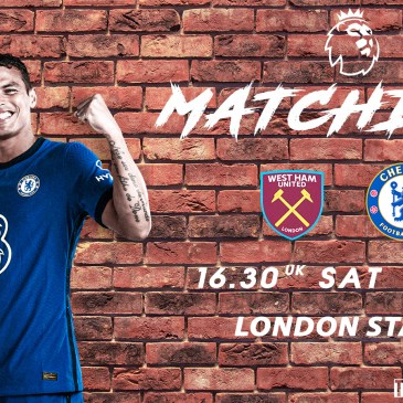 West Ham vs Chelsea - Top 4 Clamour with the Hammers