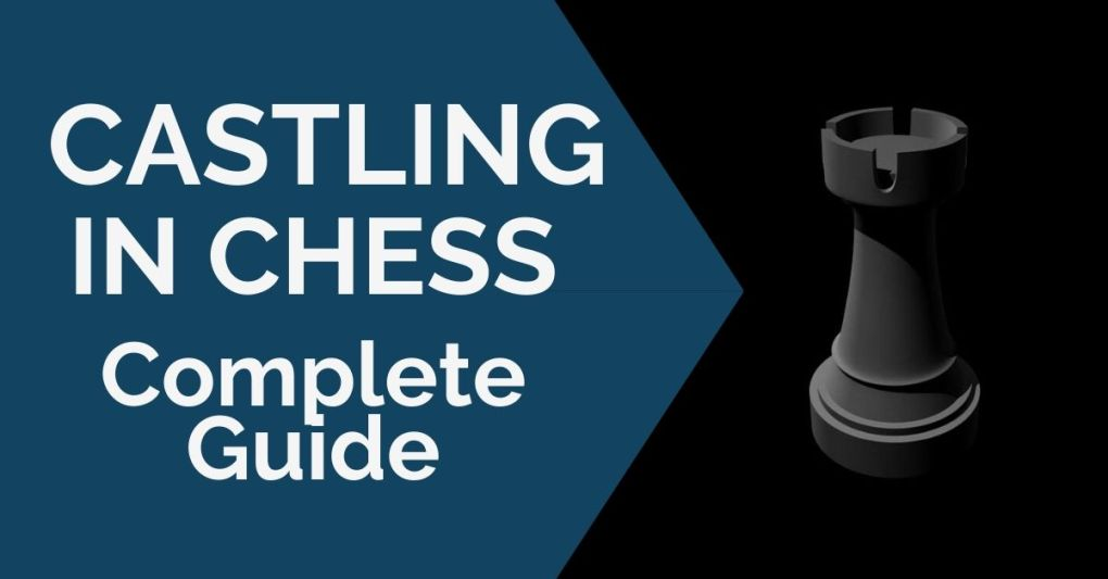 Castling in Chess: A Complete Guide
