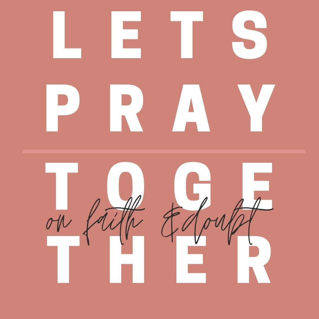 Prayer: On Fear & Doubt