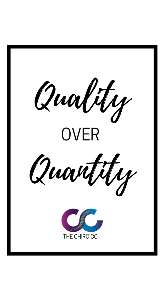 Quality over Quantity - The Chiro Co