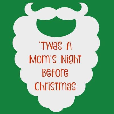 'Twas A Mom's Night Before Christmas