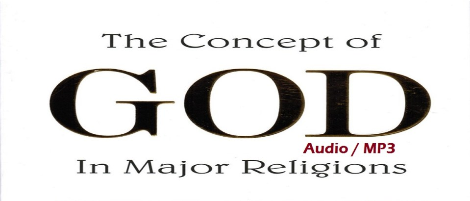 Concept of God in Major Religions (Audio - MP3)
