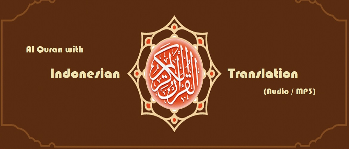 Al Quran with Indonesian Translation (Audio / MP3) - The Choice