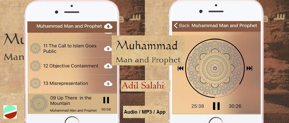 Muhammad: Man and Prophet by Adil Salahi (Audio / MP3 / App)