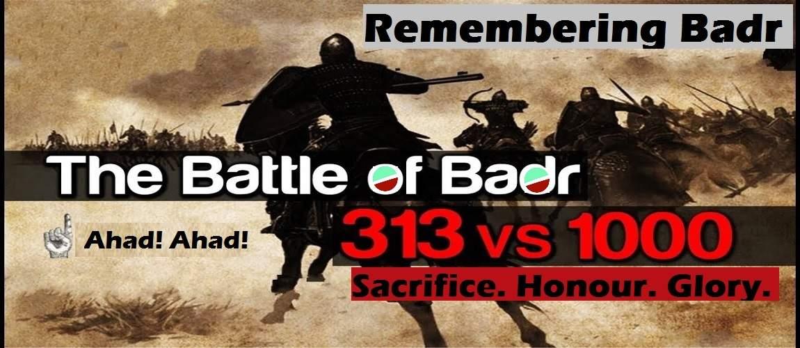 Remembering Badr – Sacrifice. Honour. Glory.