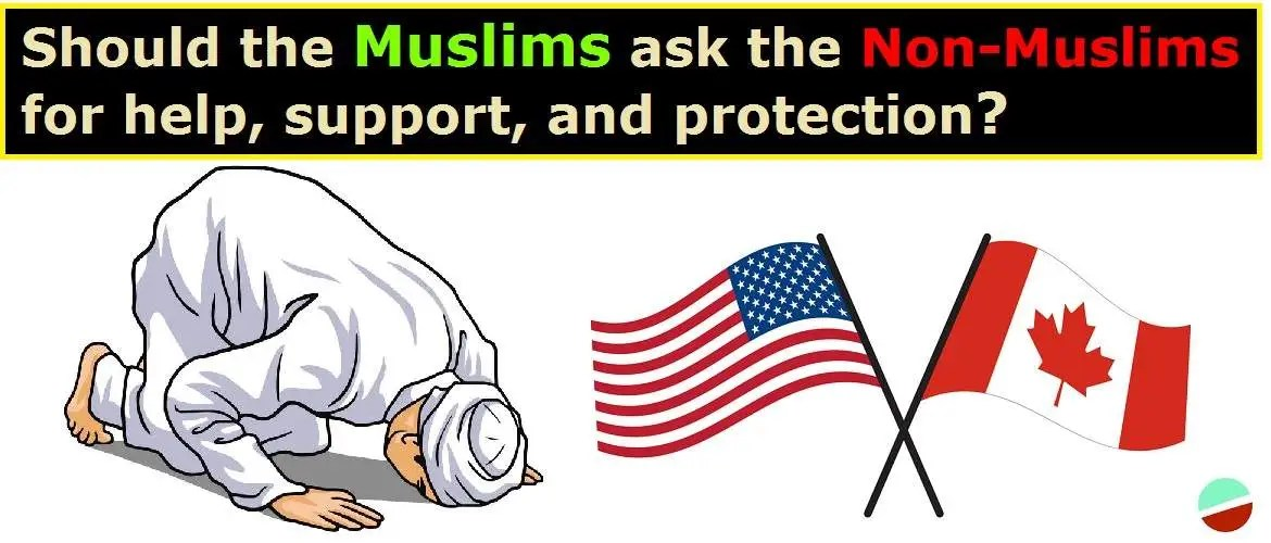 Masjid Al Aqsa – Should the Muslims ask the Non-Muslims for help, support, and protection?