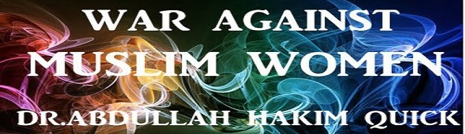 The War Against Muslim Women - Abdullah Hakim Quick