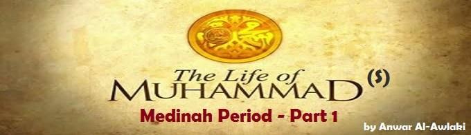 The Life of Prophet Muhammad (S) - Medina Period (Part 1)