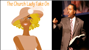 """The Church Lady Take On Creflo Dollar Don't Speak Bad about Pastors"""