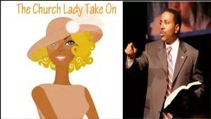 """The Church Lady Take On Creflo Dollar Don't Speak Bad about Pastors"""