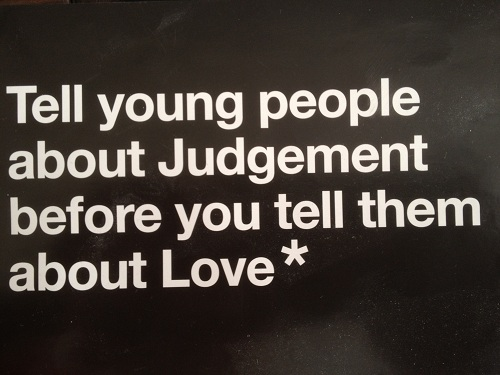 Tell young people about Judgement before you tell them about love