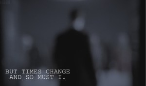 Times Change and so must I Doctor Who