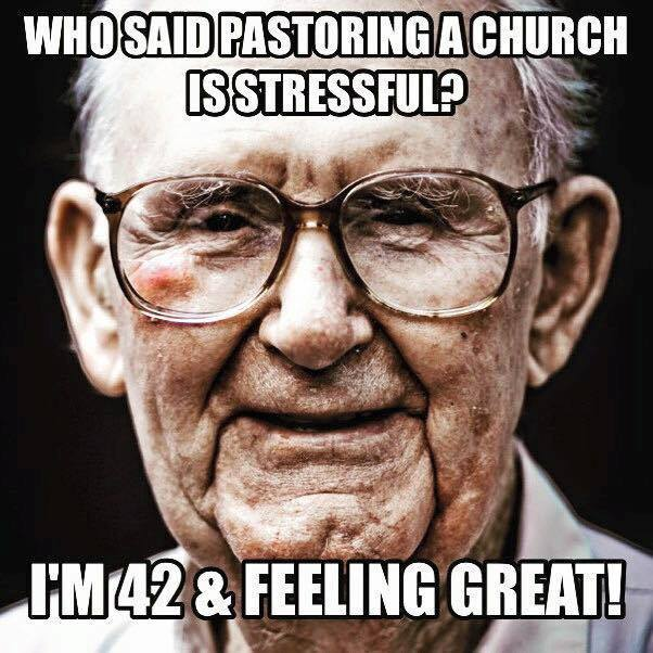 Who Said Pastoring a Church is Stressful?
