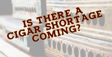 The After Show Podcast: Is There A Cigar Shortage Coming?