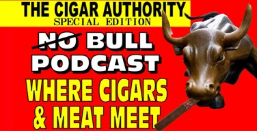 Special Edition No Bull Podcast Where Cigars & Meat Meet with La Flor Dominicana