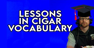 VODCast: Lessons in Cigar Vocabulary