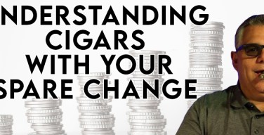 Understanding Cigars With Your Spare Change