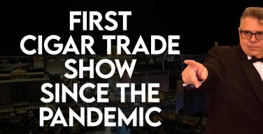 VODCast: First Cigar Trade Show Since The Pandemic