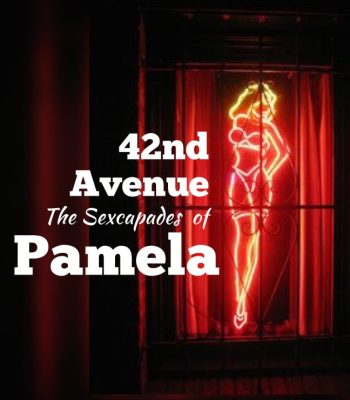 42nd Avenue - The Sexcapades Of Pamela