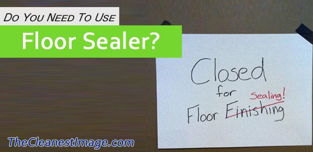vinyl floor sealer to seal or not to