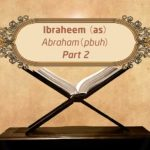 Featured Image - Video Ibraheem (AS) (Part 2) - Episode 11 - Stories of The Prophets - Dr. Mufti Ismail Menk (English)