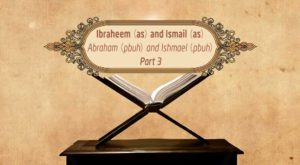 Featured Image - Video Ibraheem (AS) and Ismail (AS) (Part 3) - Episode 12 - Stories of The Prophets - Dr. Mufti Ismail Menk (English)