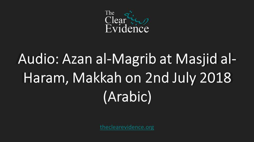 Featured Image - Audio Azan al-Magrib at Masjid al-Haram, Makkah on 2nd July 2018 (Arabic)