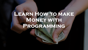 How to Earn Money with Programming?