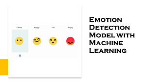 Emotion Detection Model with Machine Learning