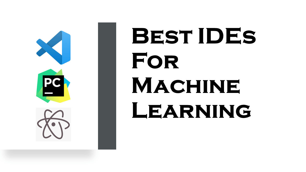 Best IDE for Machine Learning | Data Science | Python