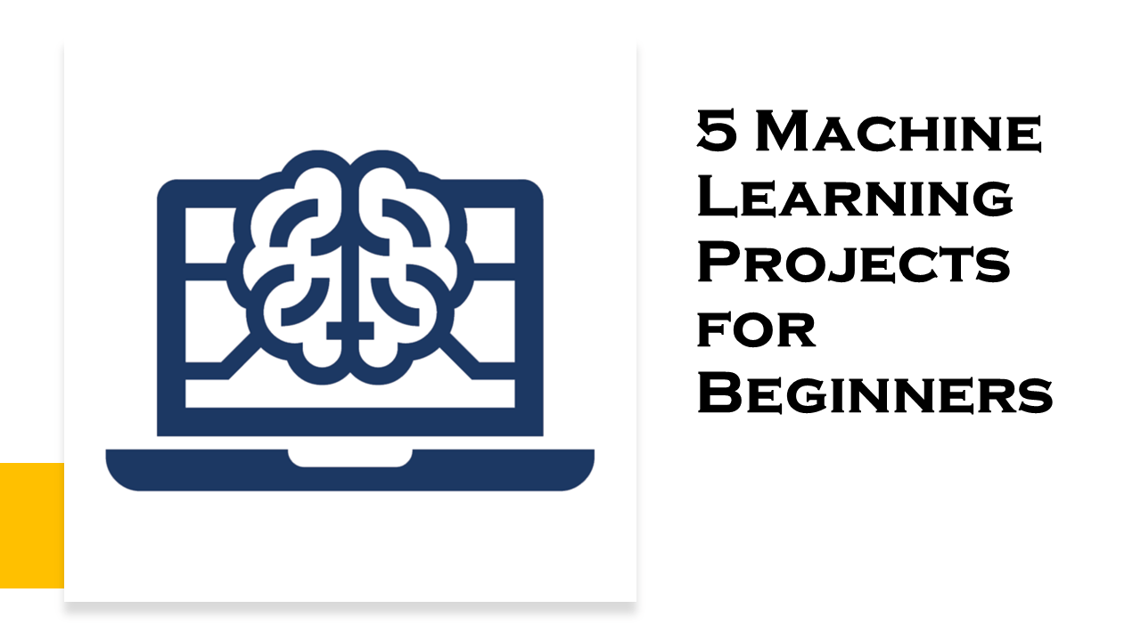 Machine Learning Projects for Beginners | Data Science