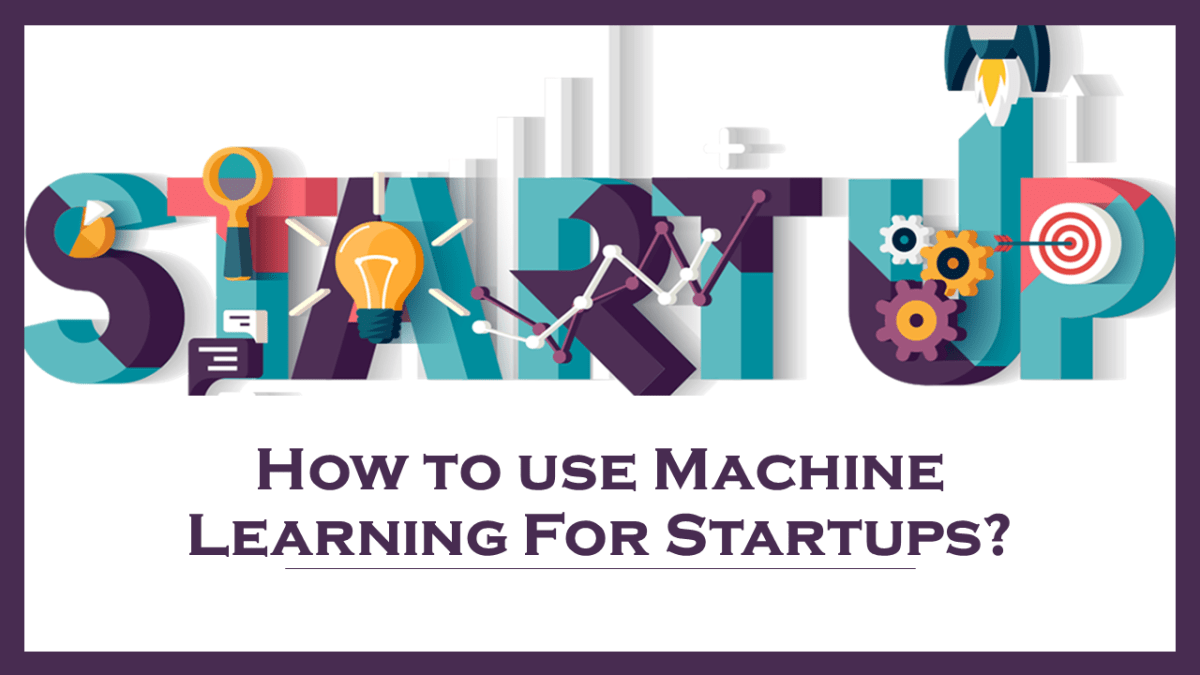 Machine Learning for Startups