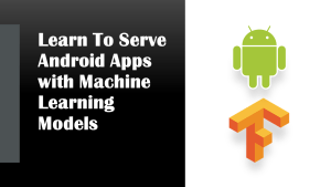 Android Apps with Machine Learning