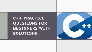 C++ Practice Questions for Beginners with Solutions