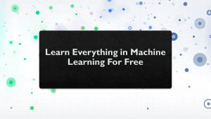 Learn Machine Learning For Free