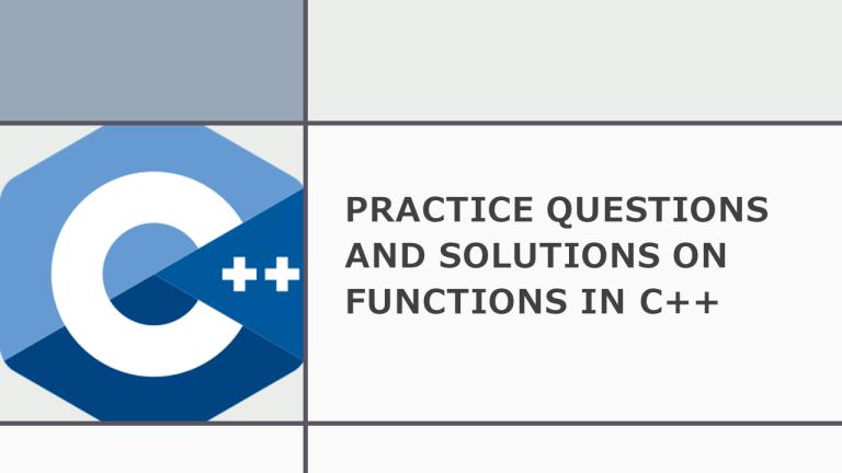 Functions in C++ Practice Questions