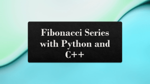 Fibonacci Series with C++ and Python