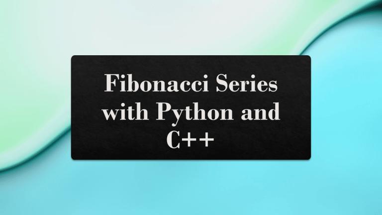 Fibonacci Series with C++ and Python