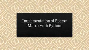 Sparse Matrix with Python