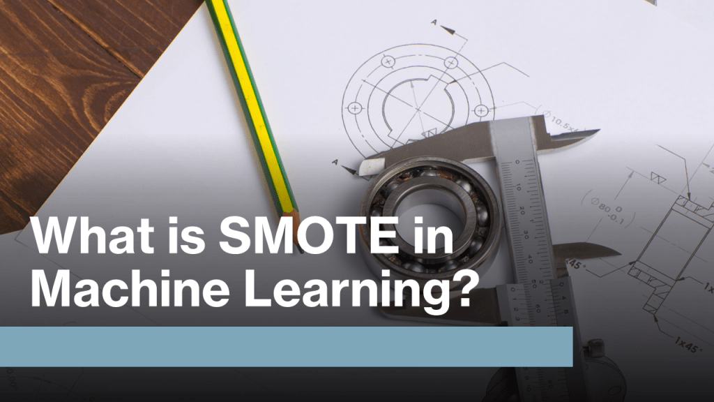 SMOTE in Machine Learning?