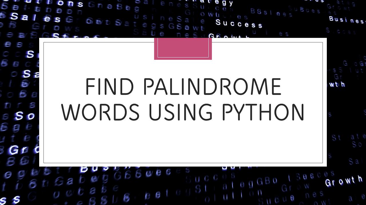 Palindrome Words using Python
