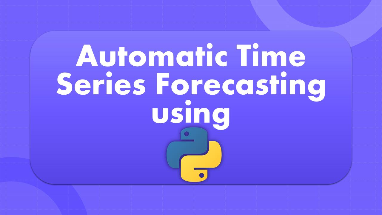 AutoTS in Python (Tutorial)
