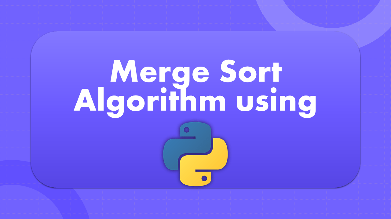Merge Sort using Python